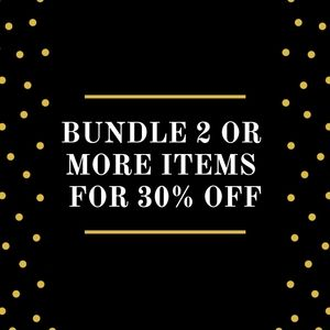 Bundle 2 or more items to receive 30% off